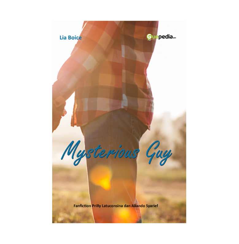 Mysterious Guy by Lia Boice Buku Novel