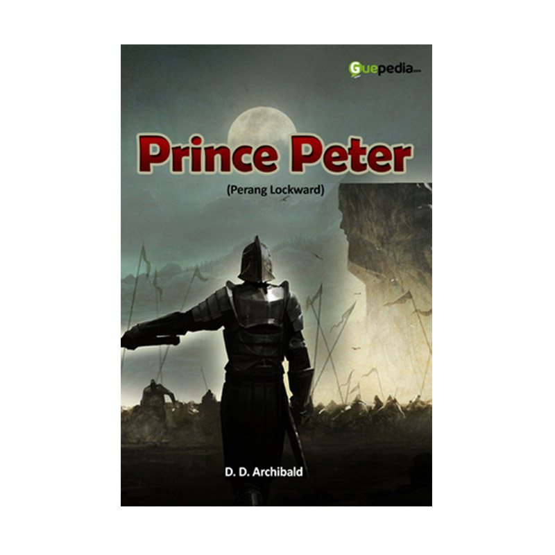 Prince Peter (Perang Lockward) by D. D. Archibald Buku Novel