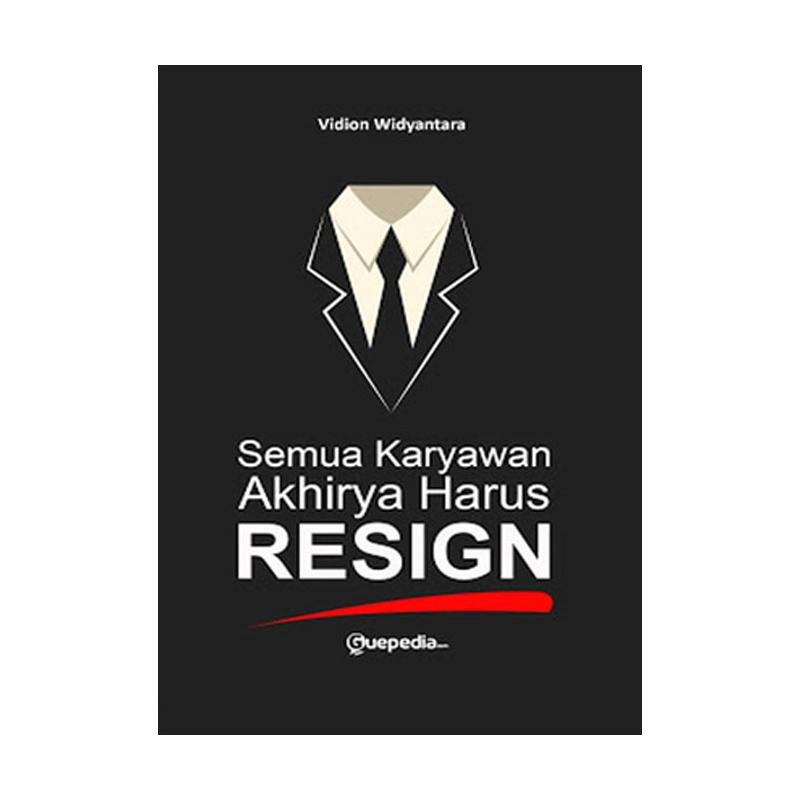 Guepedia Semua Karyawan Akhirnya Harus Resign by Vidion Widyantara Buku Bisnis