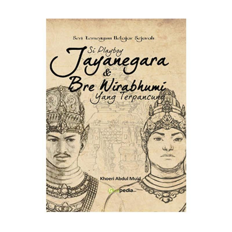 Guepedia Si Playboy Jayanegara & Bre Wirabhumi yang Terpancung By Khoeri Abdul Muid Buku Novel