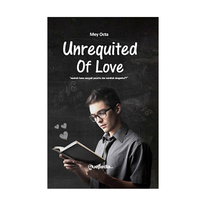 Unrequited Of Love By Mey Octa Buku Novel