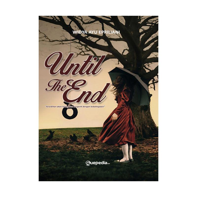 Guepedia Until The End by Widya Ayu Epriliani Buku Novel