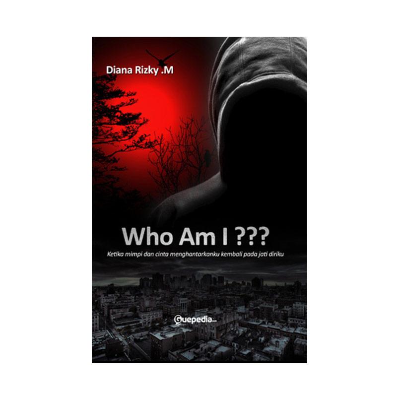 Guepedia Who Am I by Diana Rizky .M Buku Novel
