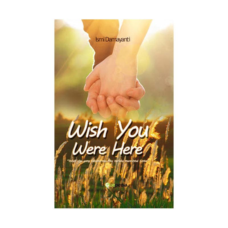Guepedia Wish You Were Here by Ismi Damayanti Buku Novel