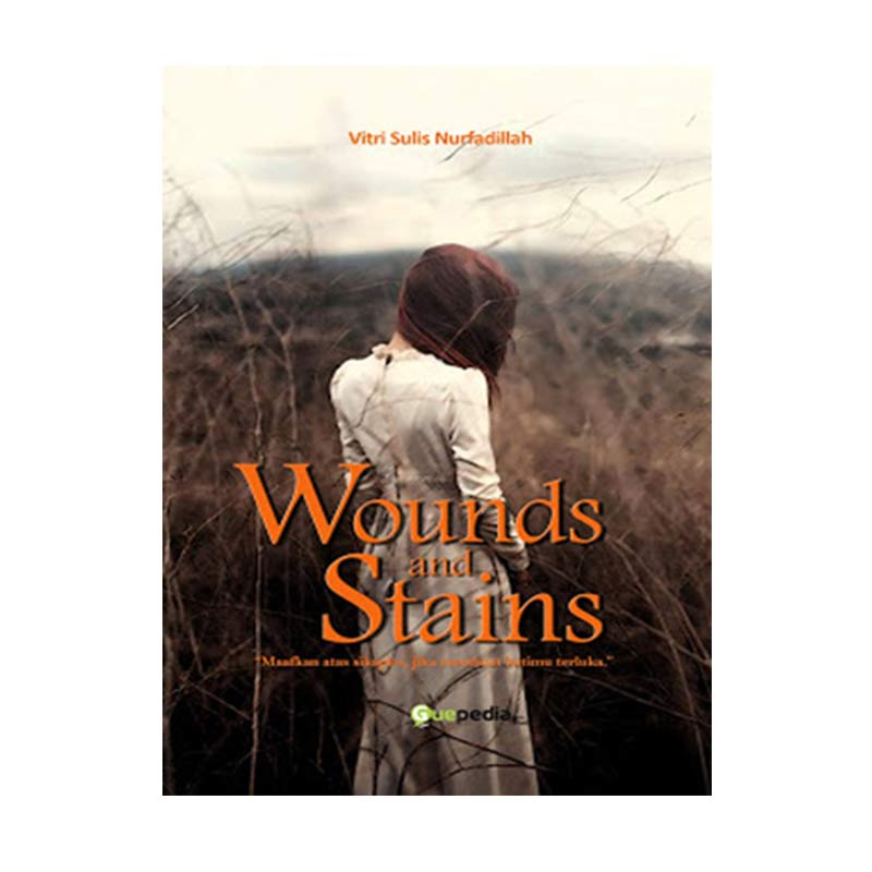 Guepedia Wounds and Stains (Luka dan Noda) By Vitri Sulis Buku Novel