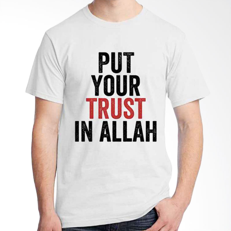 Ordinal Islamic Quotes Edition Trust T-shirt
