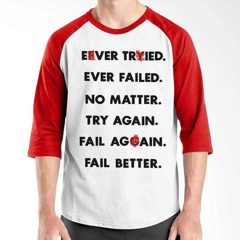 Ordinal Motivation Quotes Edition Ever Tried Red White Raglan