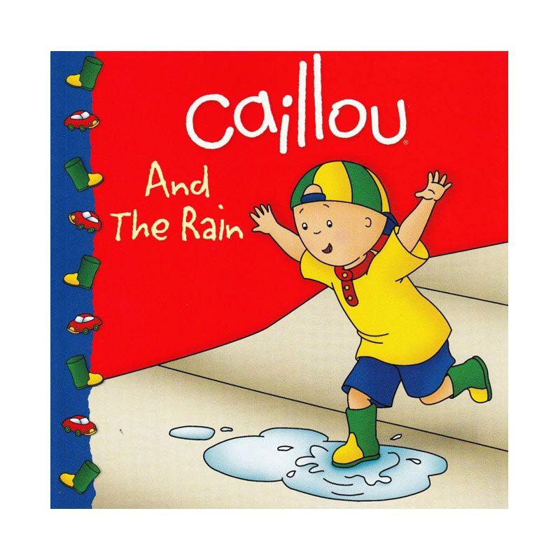 Caillou And the Rain by Roger Harvey Buku Anak
