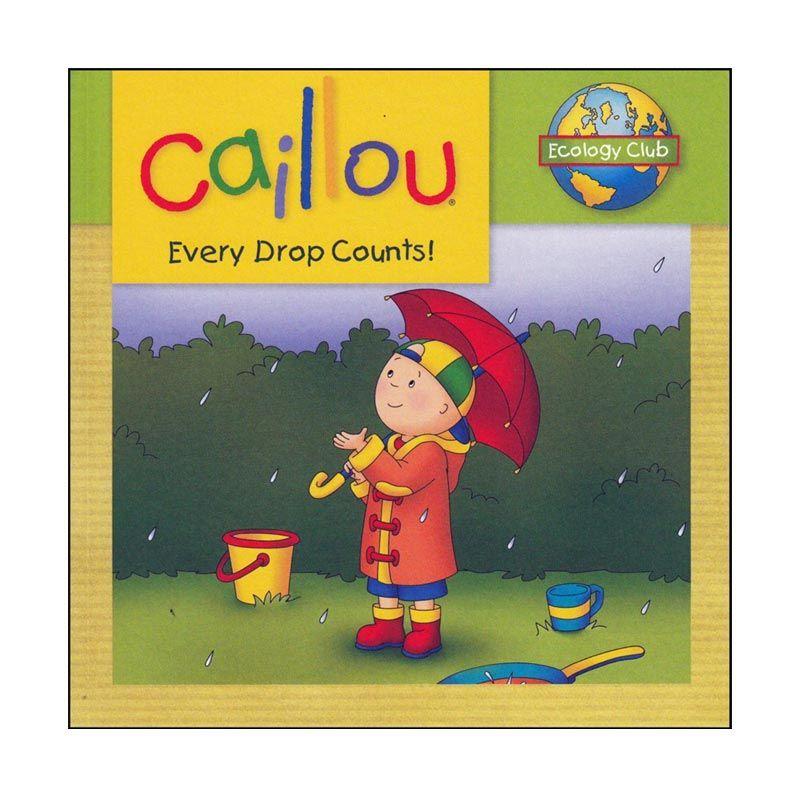 Caillou Every Drop Counts Buku Anak