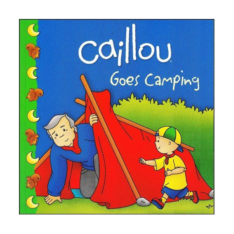 Caillou Goes Camping Buku Anak
