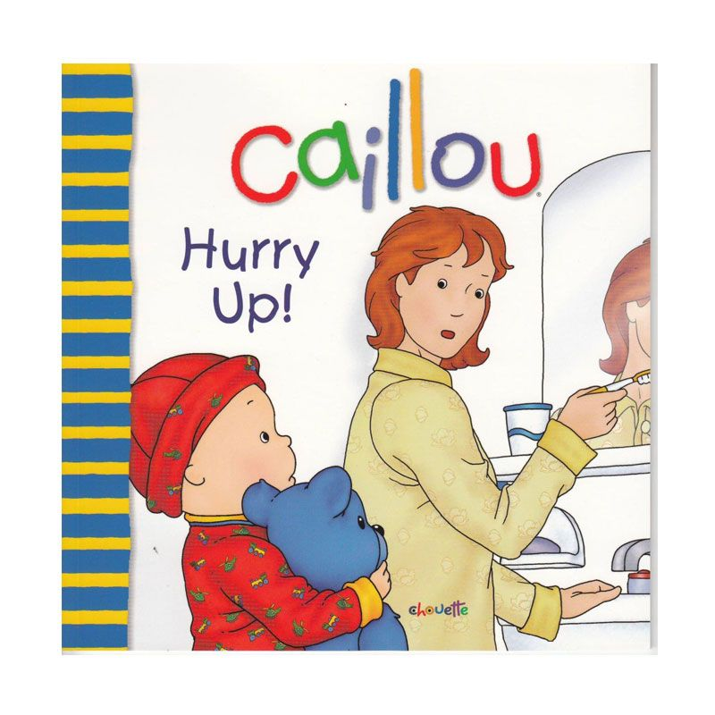 Caillou Hurry Up by Joceline Sanschagrin Buku Anak