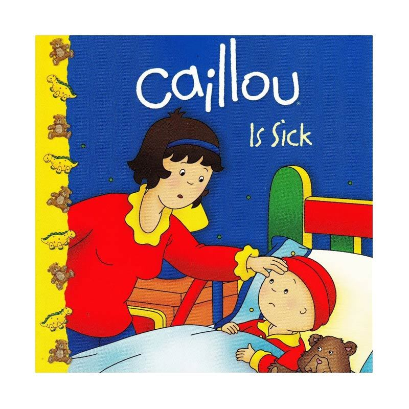 Caillou Is Sick by Roger Harvey Buku Anak