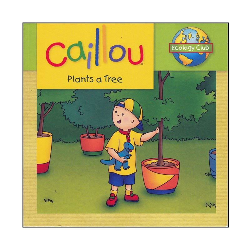 Caillou Plants a Tree Buku Anak