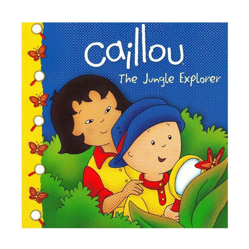 Caillou The Jungle Explorer by Sarah Margaret Johanson Buku Anak