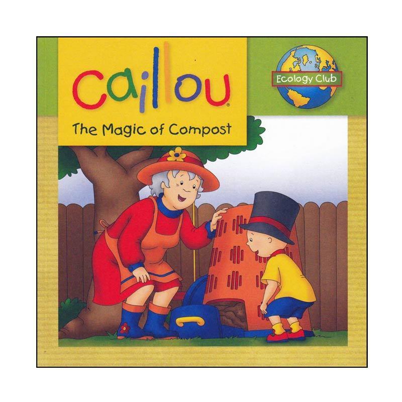 Caillou The Magic of Compost Buku Anak