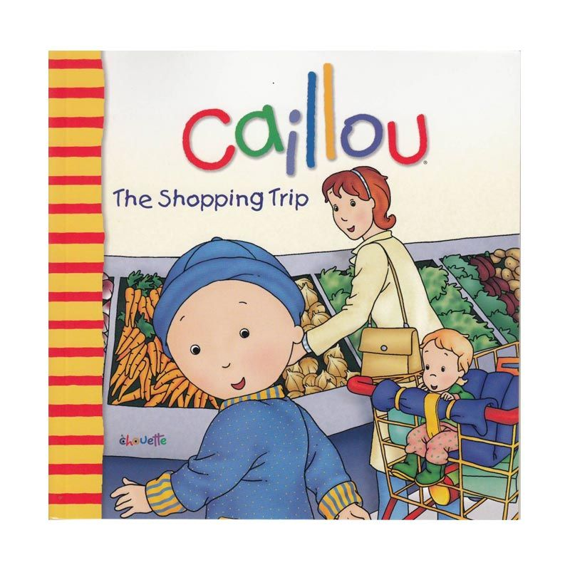 Caillou The Shopping Trip by Nicole Nadeau Buku Anak