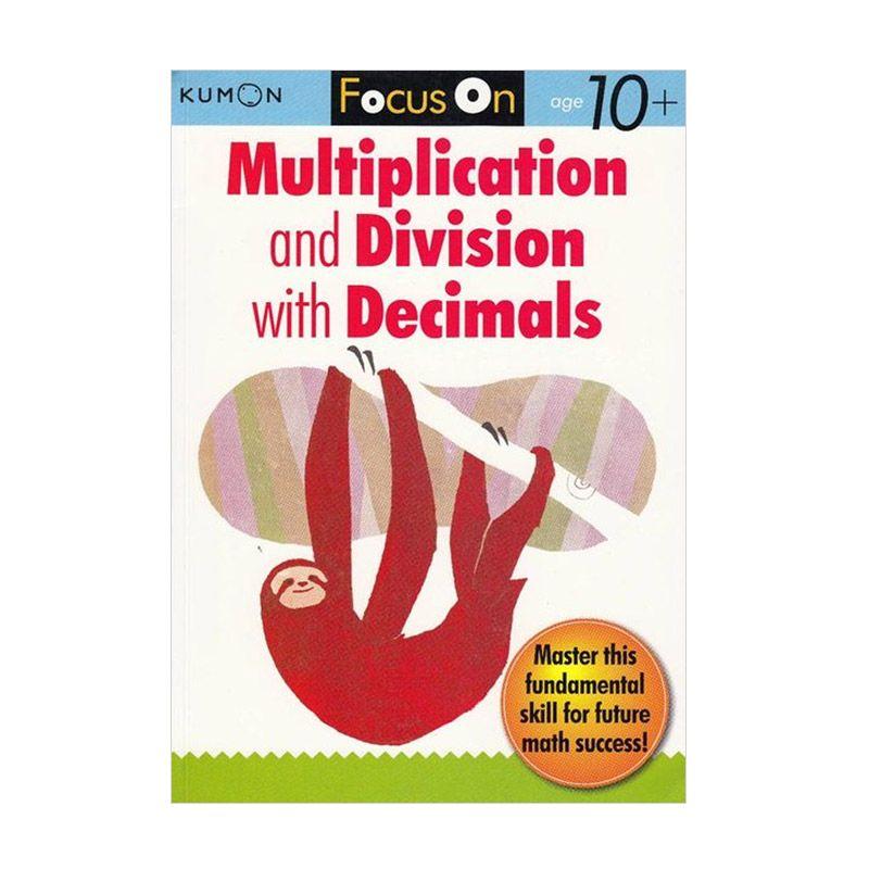 Kumon Focus on Multiplication and Division with Decimals Buku Matematika