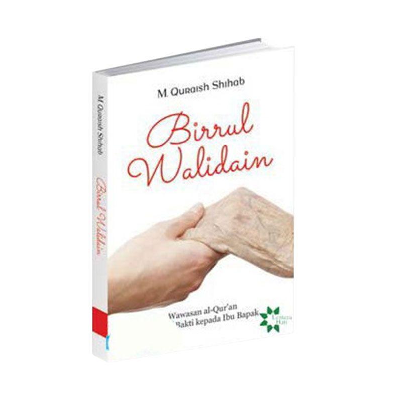 Toko Baca Birrul Walidain : Wawasan Al-Qur'An Tentang Bakti Kepada Ibu Bapak by M. Quraish Shihab