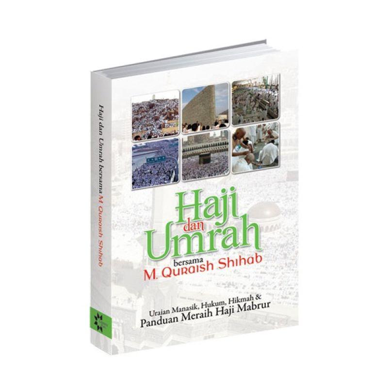 Toko Baca Haji Dan Umrah Bersama M. Quraish Shihab by M. Quraish Shihab Buku Agama