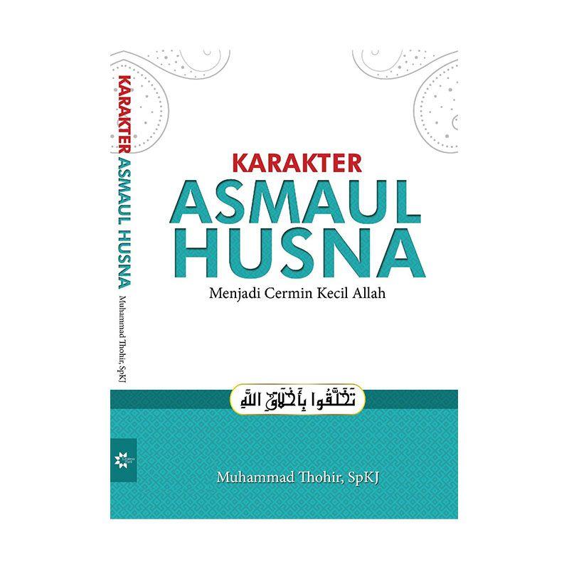 Toko Baca Karakter Asmaul Husna: Menjadi Cermin Kecil Allah by Muhammad Thohir SpKJ Buku Agama