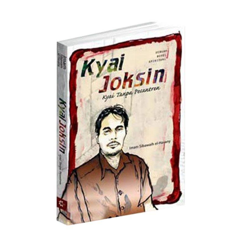 Toko Baca Kyai Joksin : Kyai Tanpa Pesantren by Imam Sibawaih El-Hasany Buku Agama