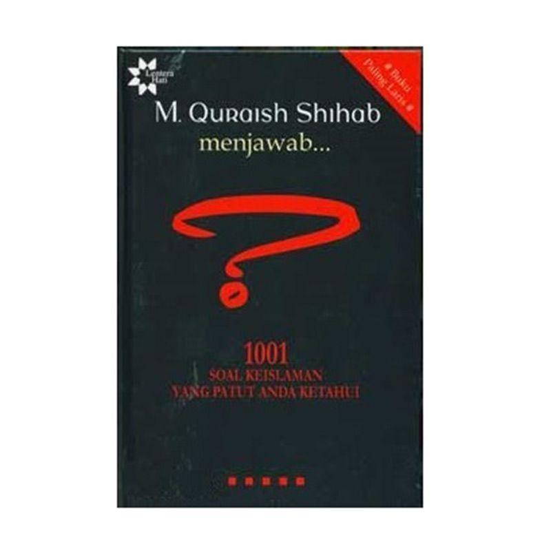 Toko Baca M. Quraish Shihab Menjawab 1001 Soal Keislaman Yang Patut Anda Ketahui by M Quraish Shihab Buku Agama