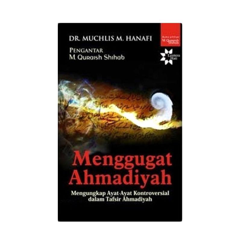 Toko Baca Menggugat Ahmadiyah by Dr. Muchlis M Hanafi Buku Agama