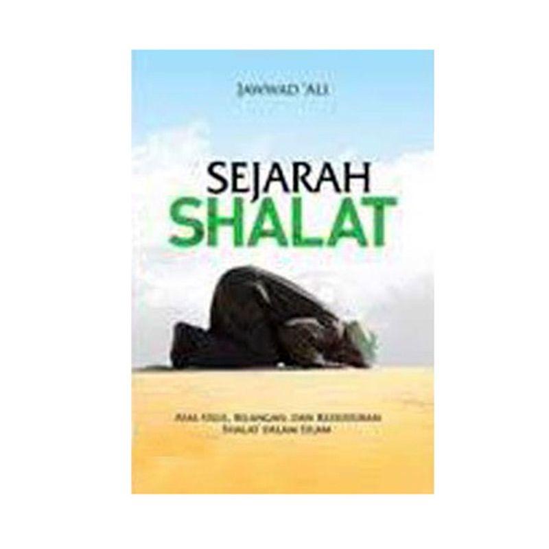 Toko Baca Sejarah Shalat : Asal Usul, Bilangan, Dan Kedudukan Dalam Islam by Jawwad 'Ali Buku Agama