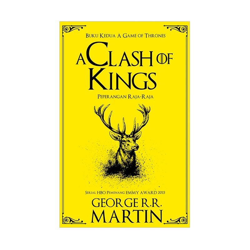 Toko Baca Seri A Song Of Ice And Fire #2: A Clash of Kings - Peperangan Raja-Raja By George R.R. Martin