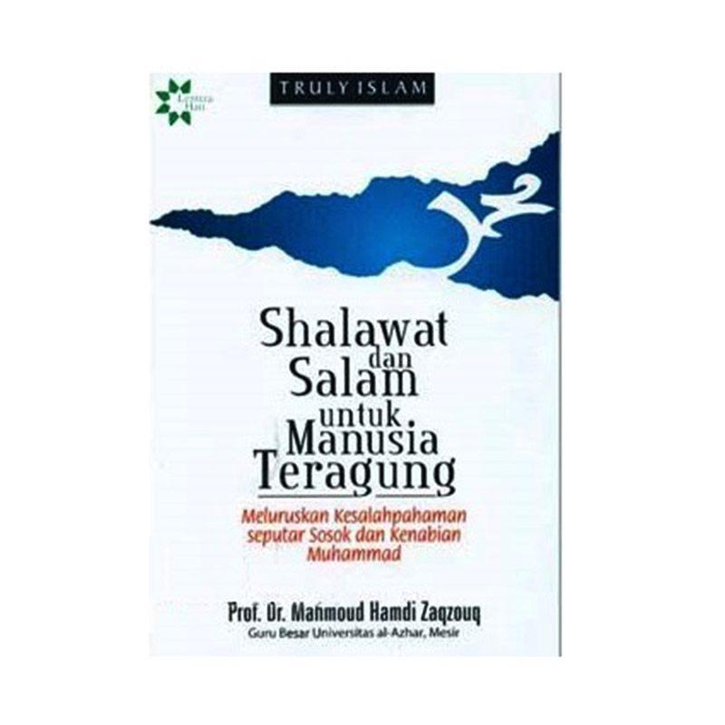Toko Baca Sholawat Dan Salam Untuk Manusia Teragung by Prof. Mahmoud Hamdi Zaqzouq Buku Agama
