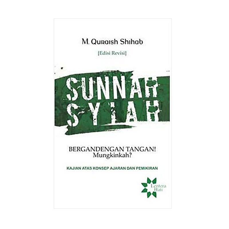 Toko Baca Sunnah-Syiah Bergandengan Tangan! Mungkinkah? (Edisi Revisi) by M Quraish Shihab Buku Agama