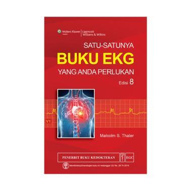 EGC Satu-Satunya Buku EKG Yang Anda Perlukan Edisi 8 by Malcolm S. Thaler, MD Buku Referensi