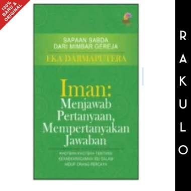 harga Buku Iman Menjawab Pertanyaan Mempertanyakan Jawaban - Eka Darmaputera Blibli.com