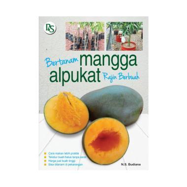 harga Penebar Swadaya Bertanam Mangga Alpukat by N.S Budiana Buku Refrensi Blibli.com