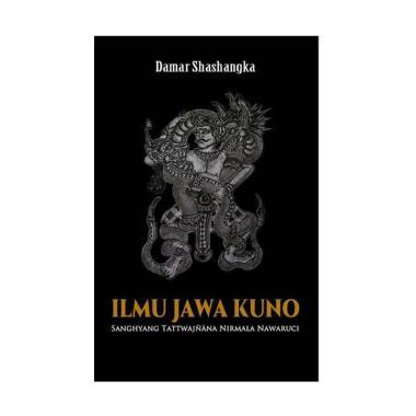 harga JAVANICA Ilmu Jawa Kuno: Sanghyang Tattwajnana Nirmala Nawaruci by Damar Shashangka Buku Spirituality Blibli.com