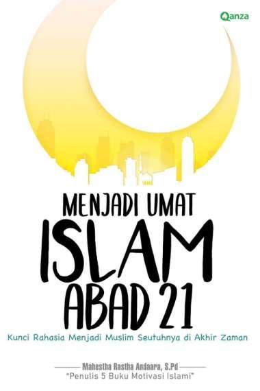 MENJADI UMAT ISLAM ABAD 21: KUNCI RAHASIA MENJADI MUSLIM SEU Multicolor