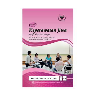 EGC Keperawatan Jiwa Terapi Aktivitas Kelompok Edisi 2 by Prof. Dr. Budi Anna Keliat, S.Kp, M.App.Sc, dkk Buku Referensi