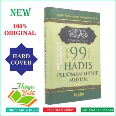99 Hadis Hadits Pedoman Hidup Muslim HC - Penerbit Fatiha