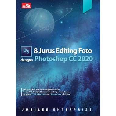 harga Gramedia Depok - 8 JURUS EDITING FOTO DENGAN PHOTOSHOP CC 2020 Blibli.com