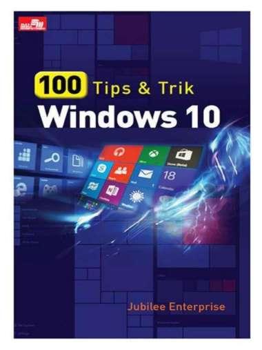 harga 100 Tips dan Trik Windows 10 Penulis Jubilee Enterprise Putih Blibli.com