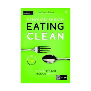 harga Panduan Mudah Eating Clean by Inge Tumiwa Bachrens Blibli.com
