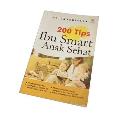 https://www.static-src.com/wcsstore/Indraprastha/images/catalog/medium//1308/galangpress_galangpress-200-tips-ibu-smart-anak-sehat-by-nadia-indivara_full02.jpg