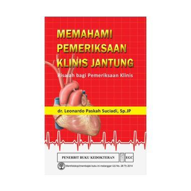Memahami Pemeriksaan Klinis Jantung by dr. Leonardo Paskah Suciadi, Sp.JP Buku Edukasi