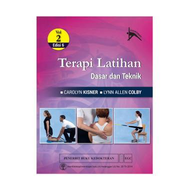 EGC Terapi Latihan Dasar dan Teknik Edisi 6 Vol. 2 by Carolyn Kisner & Lynn Allen Colby Buku