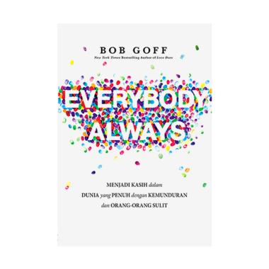 harga Light Publishing Buku Everybody Always By Bob Goff Buku Religi #01 Blibli.com
