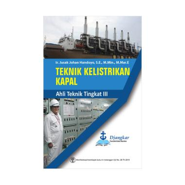 Teknik Kelistrikan Kapal ATT III by Ir. Jusak Johan Handoyo, S.E., M.Min., M.Mar.E Buku Edukasi