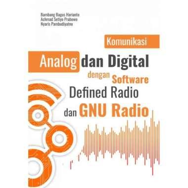 harga Buku Komunikasi Analog Dan Digital Dengan Software Defined Radio Dan GNU Radio Blibli.com