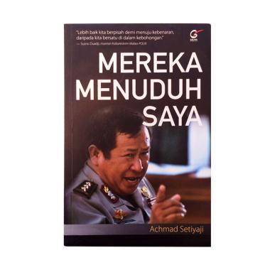 Galangpress Mereka Menuduh Saya by Achmad Setiyaji Buku