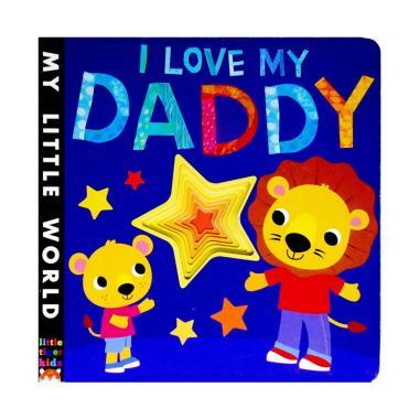 harga Little Tiger Genius My Little World : I Love My Daddy Buku Anak Blibli.com