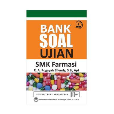 EGC Bank Soal Ujian SMK Farmasi by R.A Rogayah Effendy, S.Si, Apt Buku Edukasi